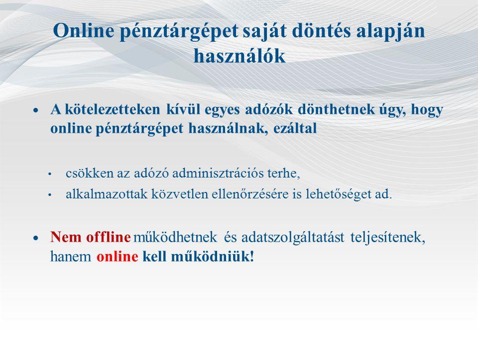 Az új kötelezettek teendői 1.Online pénztárgép kiválasztása ( szoftver-frissített legyen ).