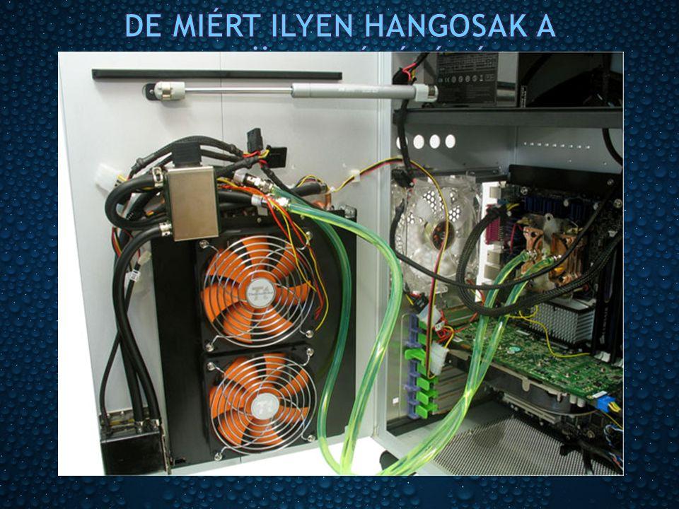 Azért, mert a költséghatékonyság miatt viszonylag kis hűtőbordákat (gyengébb hűtőteljesítmény) és olcsóbb ventilátorokat (rossz minőség) alkalmaznak az alkatrész- gyártók.