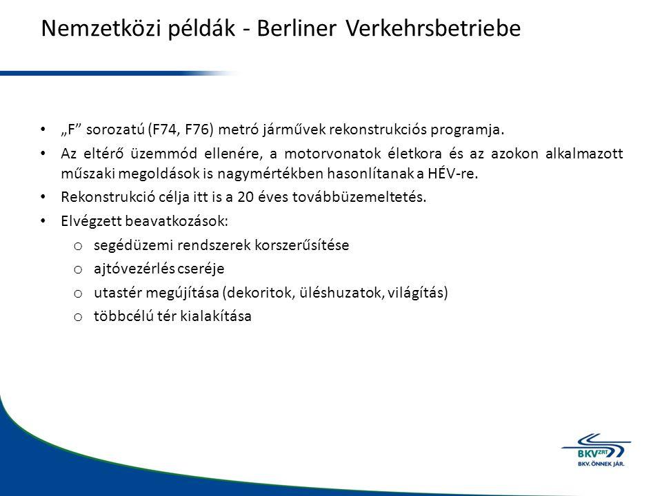 "Nemzetközi példák - Berliner Verkehrsbetriebe ""F sorozatú (F74, F76) metró járművek rekonstrukciós programja."