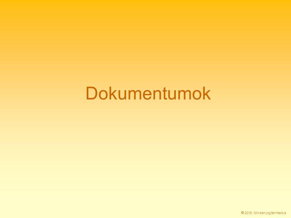 Dokumentumok  2016. Minden jog fenntartva