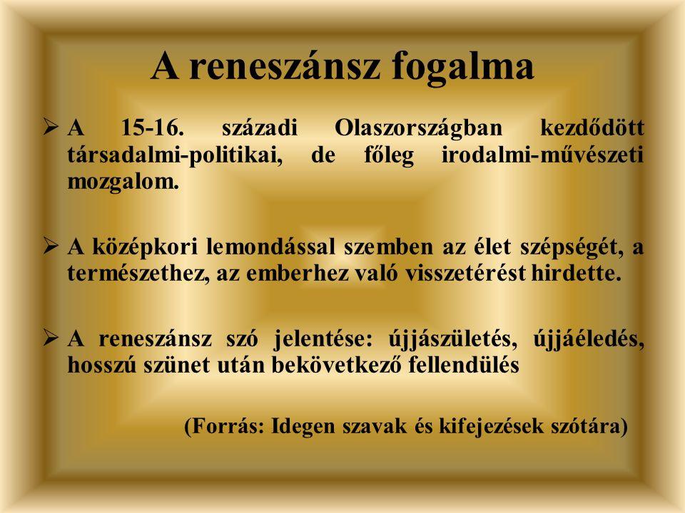 A reneszánsz fogalma  A 15-16.