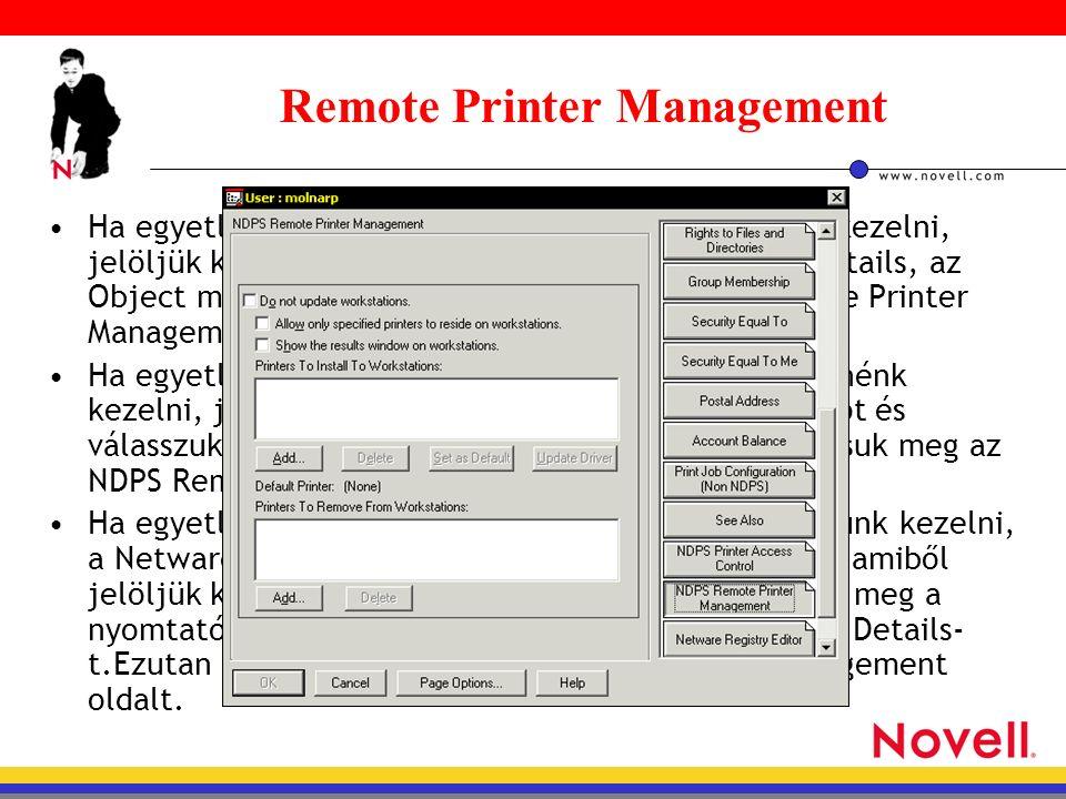 Remote Printer Management Ha egyetlen konténer összes nyomtatóját kívánjuk kezelni, jelöljük ki a konténer-objektumot és válasszuk a Details, az Object menüből.