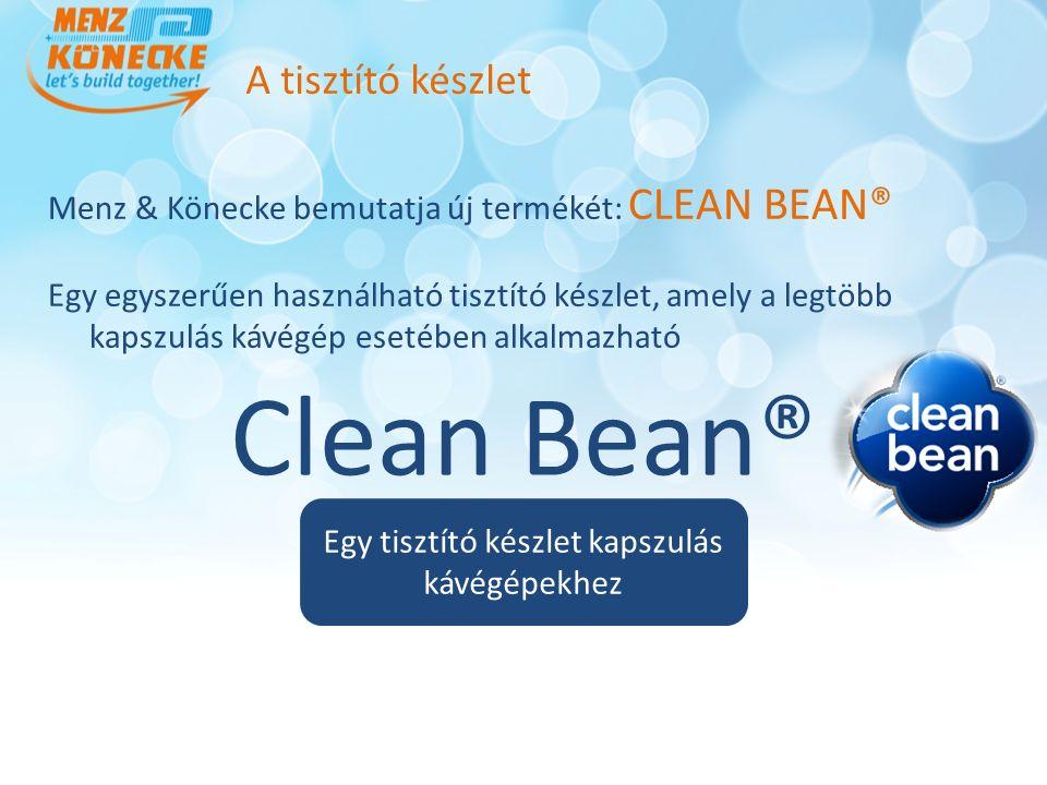 A CLEAN BEAN® SZABADALMAZTATÁS ALATT ÁLL Mindegyik komponense az egész világon VÉDJEGYLAJSTROMBA BEJEGYZETT A CLEAN BEAN® világszerte BEJEGYZETT VÉDJEGY A CLEAN BEAN® tabletta természetes összetételű, az OMRI által TANÚSÍTVA (Organic material review institute) A CLEAN BEAN® tabletta nem mérgező, használata biztonságos és nem hagy lerakódást A tisztító készlet Ez azt jelenti, hogy: a CLEAN BEAN® egy egyedülálló tisztító készlet, amely csakis az ausztrál Cafetto cég kizárólagos partnerétől, a Menz & Könecke GmbH-tól szerezhető be!
