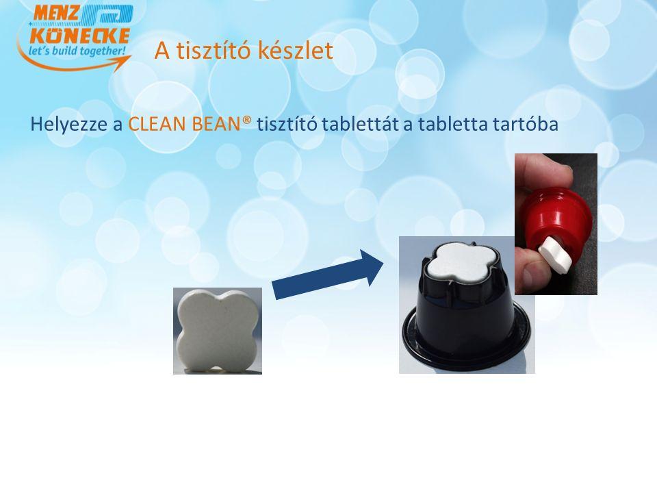 Helyezze a CLEAN BEAN® tisztító tablettát a tabletta tartóba A tisztító készlet