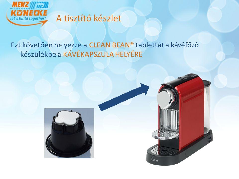 A CLEAN BEAN® tisztító tablettát helyezze a tablettatartóba Ezt követően, a tartóban lévő CLEAN BEAN® tablettát helyezze a kapszulás kávégépbe, a KÁVÉKAPSZULA HELYÉRE Futtasson le egy hosszú kávé főző programot A tablettatartót öblítse el, szárítsa meg és tegye el a következő használatig Futtasson le még egy hosszú kávé főző programot Az eljárás Eredmény: a CLEAN BEAN® megtisztította a készüléket, így az készen áll az újabb használatra!