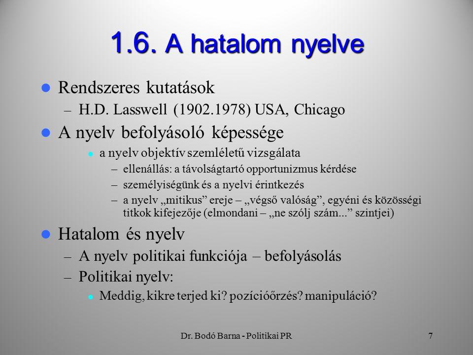 Dr. Bodó Barna - Politikai PR7 1.6. A hatalom nyelve Rendszeres kutatások – H.D.