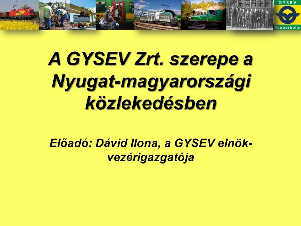 A GYSEV Zrt. szerepe a Nyugat-magyarországi közlekedésben A GYSEV Zrt.