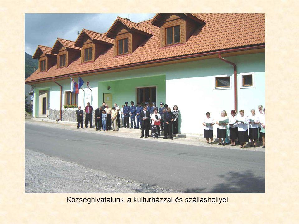 Községhivatalunk a kultúrházzal és szálláshellyel