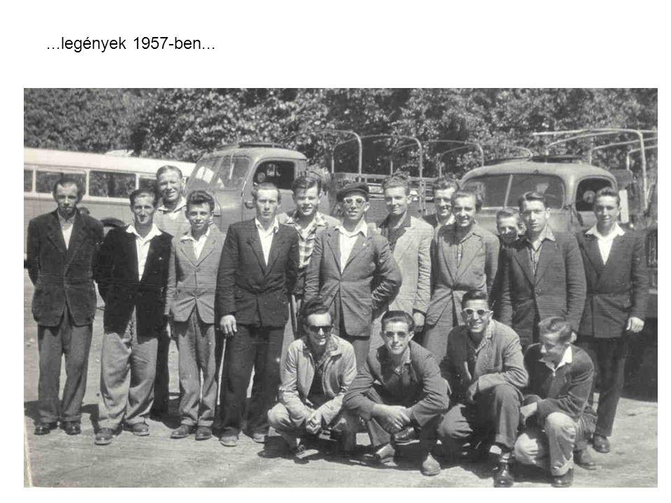 ...legények 1957-ben...