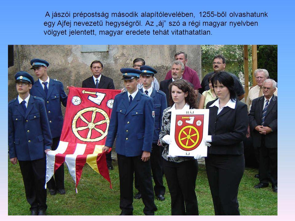 A jászói prépostság második alapítólevelében, 1255-ből olvashatunk egy Ajfej nevezetű hegységről.