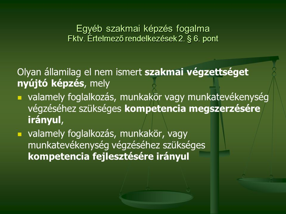 Egyéb szakmai képzés fogalma Fktv. Értelmező rendelkezések 2.