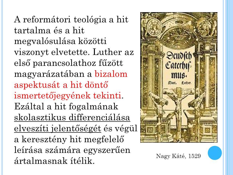 A reformátori teológia a hit tartalma és a hit megvalósulása közötti viszonyt elvetette.
