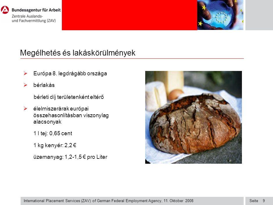 Seite International Placement Services (ZAV) of German Federal Employment Agency, 11. Oktober 2008 9 Megélhetés és lakáskörülmények  Európa 8. legdrá