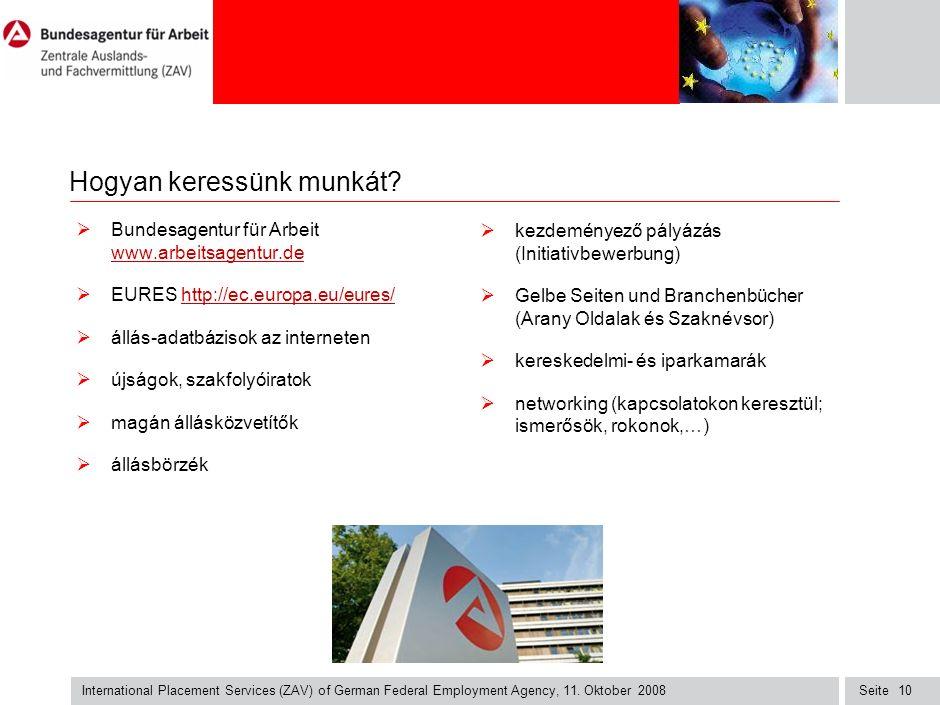 Seite International Placement Services (ZAV) of German Federal Employment Agency, 11. Oktober 2008 10 Hogyan keressünk munkát?  Bundesagentur für Arb