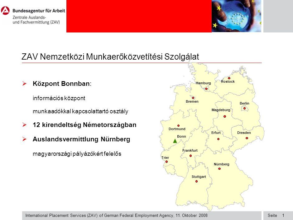 Seite International Placement Services (ZAV) of German Federal Employment Agency, 11. Oktober 2008 1 ZAV Nemzetközi Munkaerőközvetítési Szolgálat  Kö