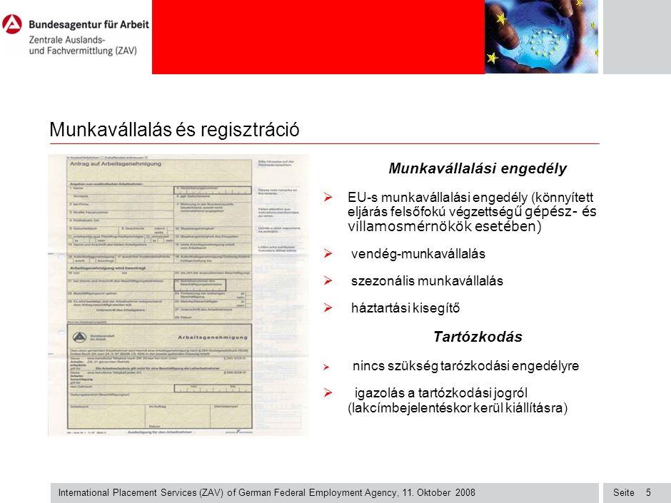 Seite International Placement Services (ZAV) of German Federal Employment Agency, 11. Oktober 2008 5 Munkavállalás és regisztráció Munkavállalási enge