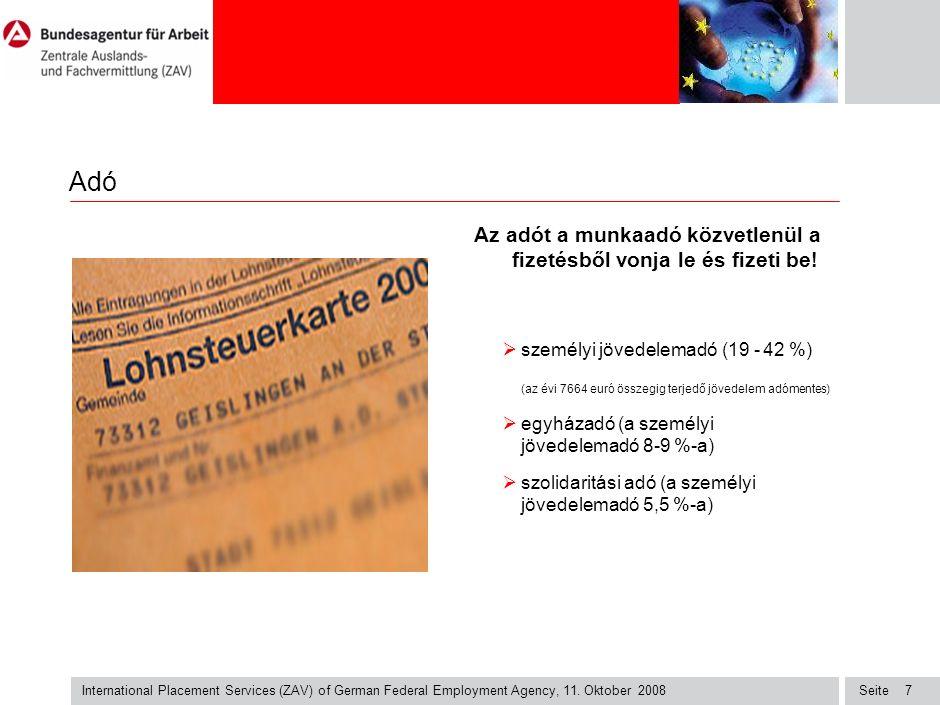 Seite International Placement Services (ZAV) of German Federal Employment Agency, 11. Oktober 2008 7 Adó Az adót a munkaadó közvetlenül a fizetésből v