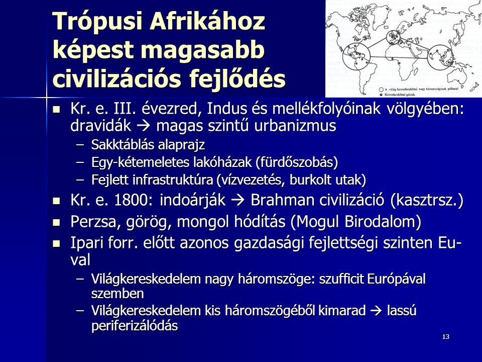 13 Trópusi Afrikához képest magasabb civilizációs fejlődés Kr.
