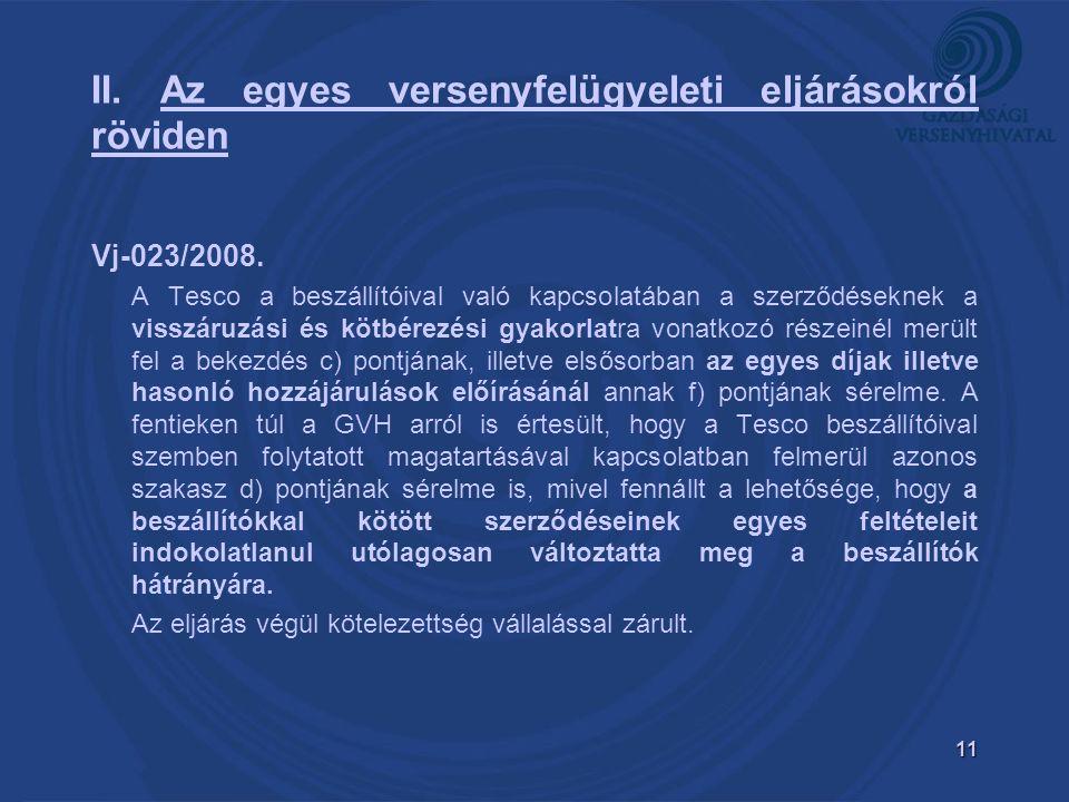 11 II. Az egyes versenyfelügyeleti eljárásokról röviden Vj-023/2008.