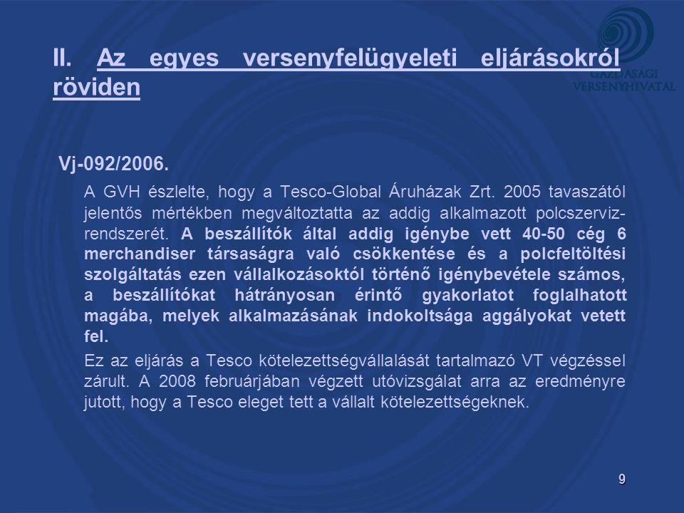 9 Vj-092/2006. A GVH észlelte, hogy a Tesco-Global Áruházak Zrt.