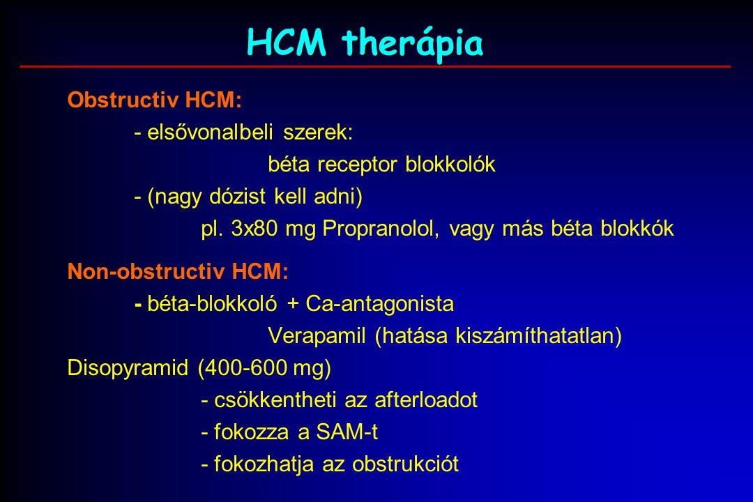 HCM therápia Obstructiv HCM: - elsővonalbeli szerek: béta receptor blokkolók - (nagy dózist kell adni) pl.