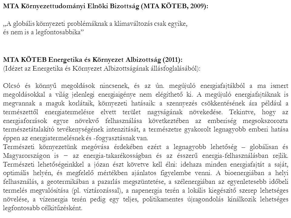 MTA KÖTEB Energetika és Környezet Albizottság (2011): (Idézet az Energetika és Környezet Albizottságának állásfoglalásából): Olcsó és könnyű megoldáso
