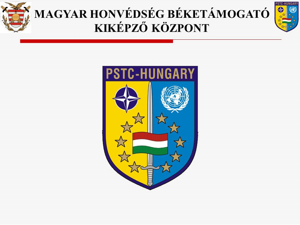 MAGYAR HONVÉDSÉG BÉKETÁMOGATÓ KIKÉPZŐ KÖZPONT
