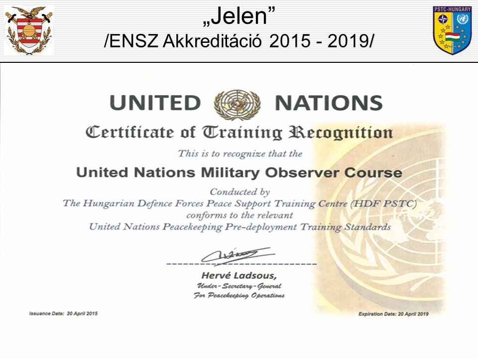"""""""Jelen / /ENSZ Akkreditáció 2015 - 2019/"""
