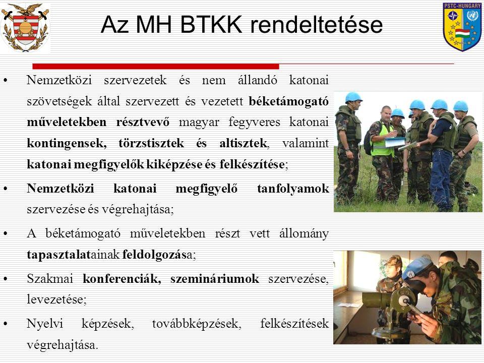 Nemzetközi szervezetek és nem állandó katonai szövetségek által szervezett és vezetett béketámogató műveletekben résztvevő magyar fegyveres katonai kontingensek, törzstisztek és altisztek, valamint katonai megfigyelők kiképzése és felkészítése; Nemzetközi katonai megfigyelő tanfolyamok szervezése és végrehajtása; A béketámogató műveletekben részt vett állomány tapasztalatainak feldolgozása; Szakmai konferenciák, szemináriumok szervezése, levezetése; Nyelvi képzések, továbbképzések, felkészítések végrehajtása.