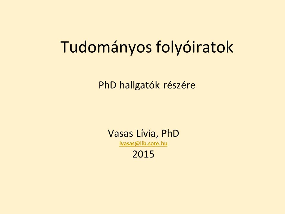 Információ a folyóiratok szerkesztőinek Uniform Requirements for Manuscripts Submitted to Biomedical Journals: Writing and Editing for Biomedical Publications http://www.icmje.org/ http://www.icmje.org/