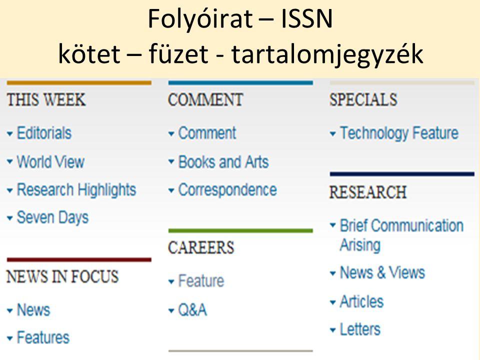 Folyóirat – ISSN kötet – füzet - tartalomjegyzék