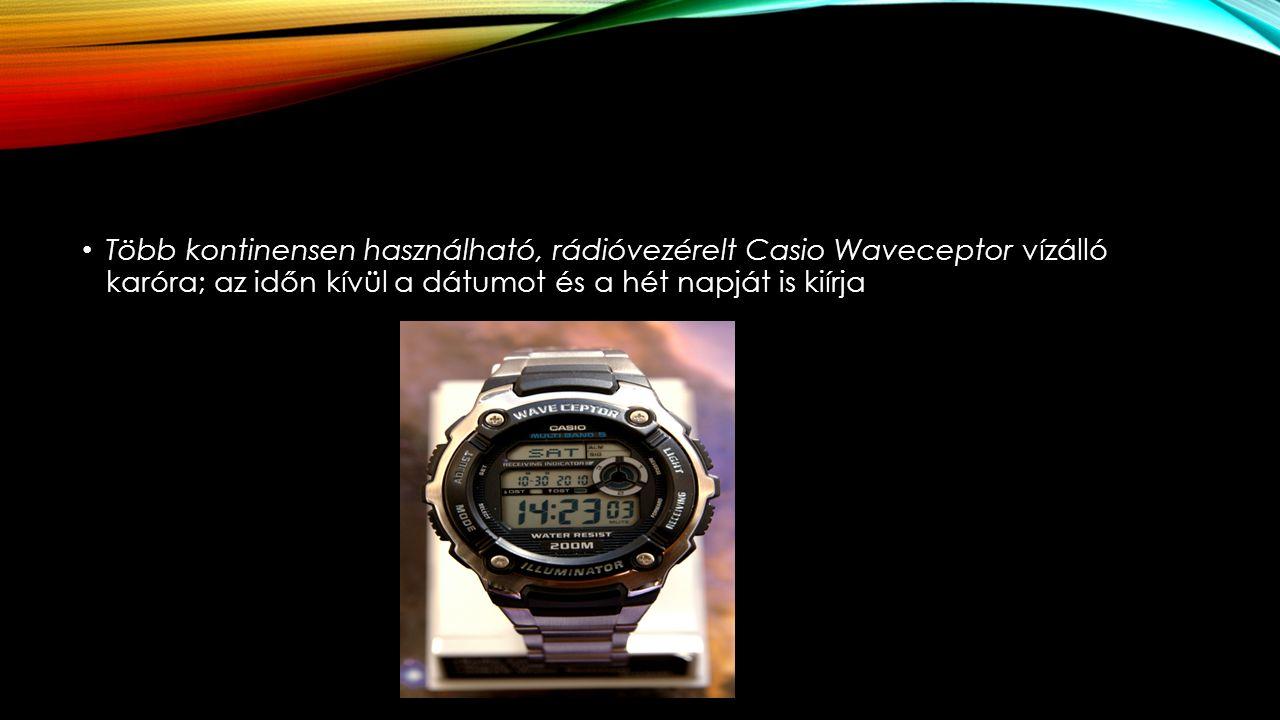 Több kontinensen használható, rádióvezérelt Casio Waveceptor vízálló karóra; az időn kívül a dátumot és a hét napját is kiírja