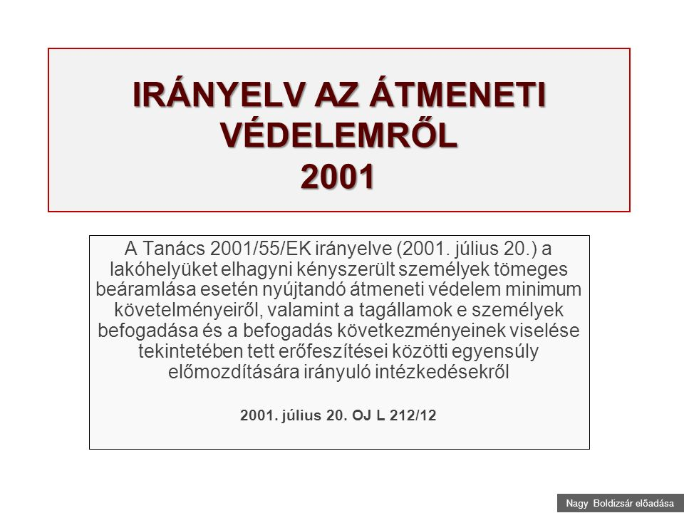 Nagy Boldizsár előadása A 2013.ÉVI IRÁNYELV AZ ELJÁRÁSRÓL Hatály – minimumszabály.