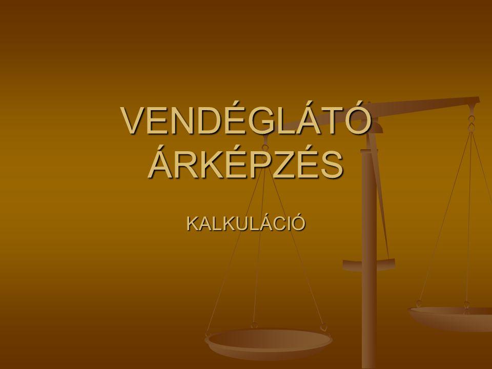 VENDÉGLÁTÓ ÁRKÉPZÉS KALKULÁCIÓ