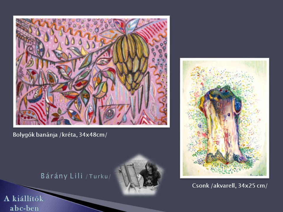 Bolygók banánja /kréta, 34x48cm/ Csonk /akvarell, 34x25 cm/