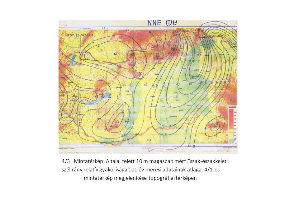 4/3 Mintatérkép: A talaj felett 10 m magasban mért Észak-északkeleti szélirány relatív gyakorisága 100 év mérési adatainak átlaga. 4/1-es mintatérkép