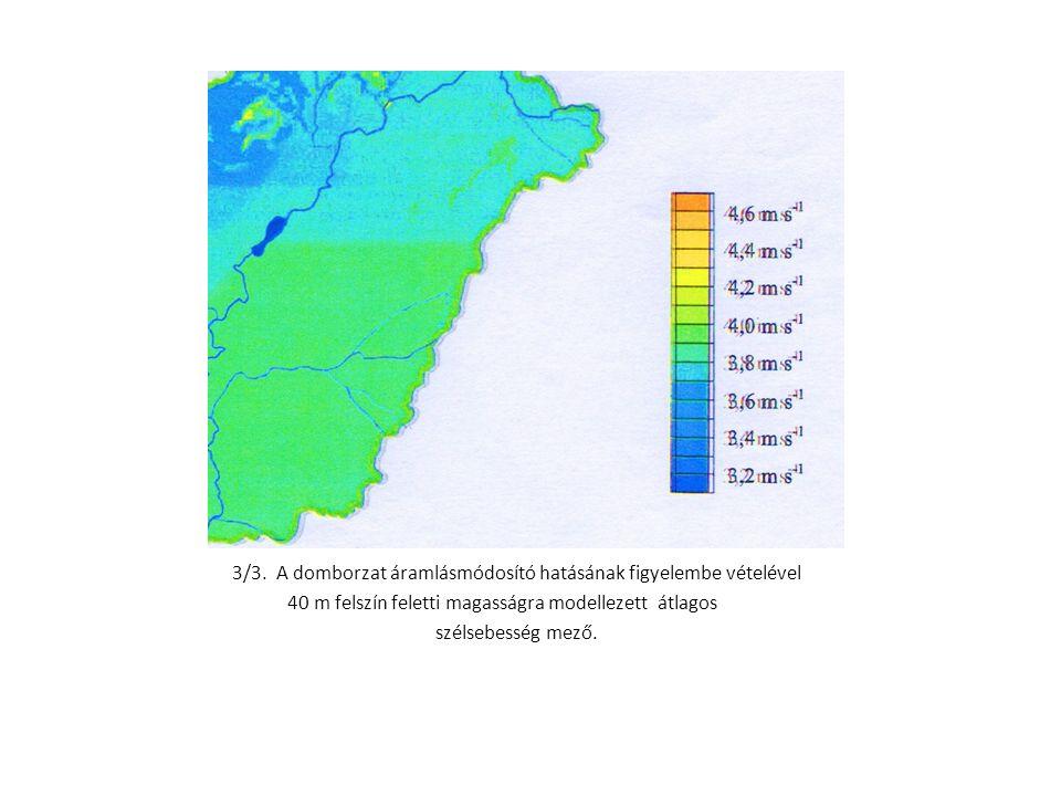 3/3. A domborzat áramlásmódosító hatásának figyelembe vételével 40 m felszín feletti magasságra modellezett átlagos szélsebesség mező.