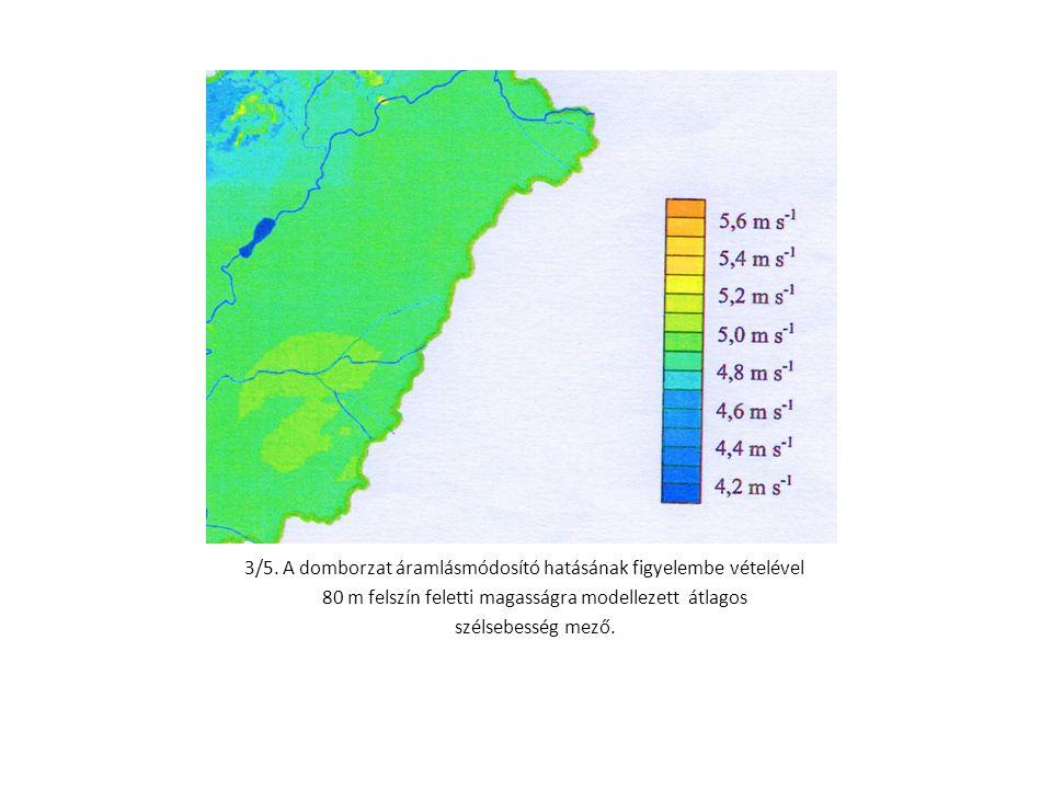 3/5. A domborzat áramlásmódosító hatásának figyelembe vételével 80 m felszín feletti magasságra modellezett átlagos szélsebesség mező.