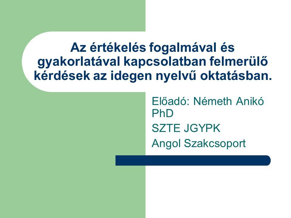 Az értékelés fogalmával és gyakorlatával kapcsolatban felmerülő kérdések az idegen nyelvű oktatásban.