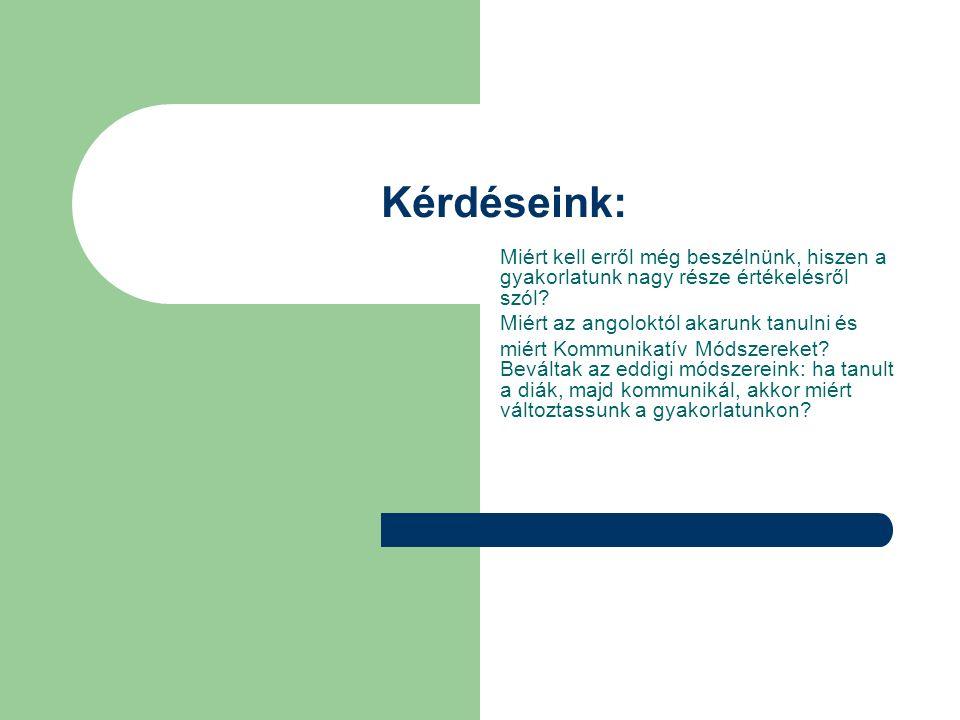 Értékelési típusok A diagnosztikus feltárja a tanulók nyelvi és szakmai 'szükségleteit' A formative információt ad, hogyan haladnak a hallgatók A summative összegzi a résztvevők munkájának az eredményét.