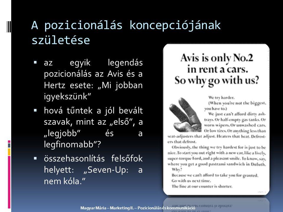 A pozicionálás koncepciójának születése Magyar Mária – Marketing II. – Pozicionálás és kommunikáció  az egyik legendás pozicionálás az Avis és a Hert