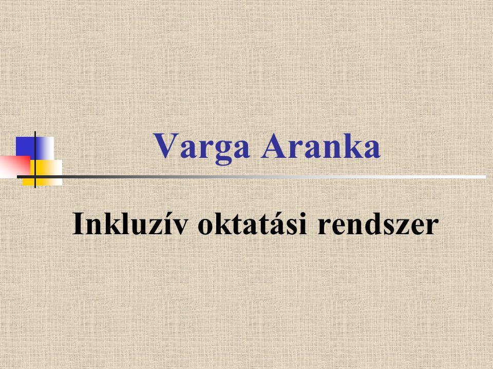 Varga Aranka Inkluzív oktatási rendszer