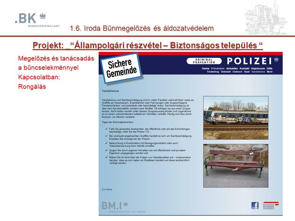 Projekt: _ Állampolgári részvétel – Biztonságos település Megelőzés és tanácsadás a bűncselekménnyel Kapcsolatban:Rongálás 1.6.