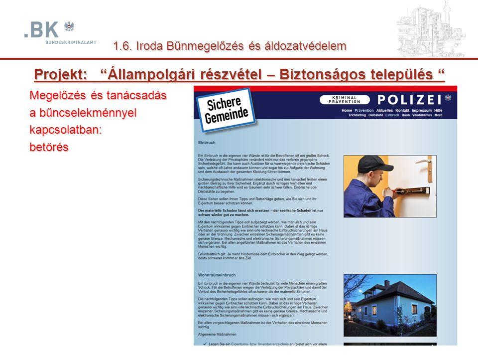 Projekt: _ Állampolgári részvétel – Biztonságos település Megelőzés és tanácsadás a bűncselekménnyel kapcsolatban:betörés 1.6.