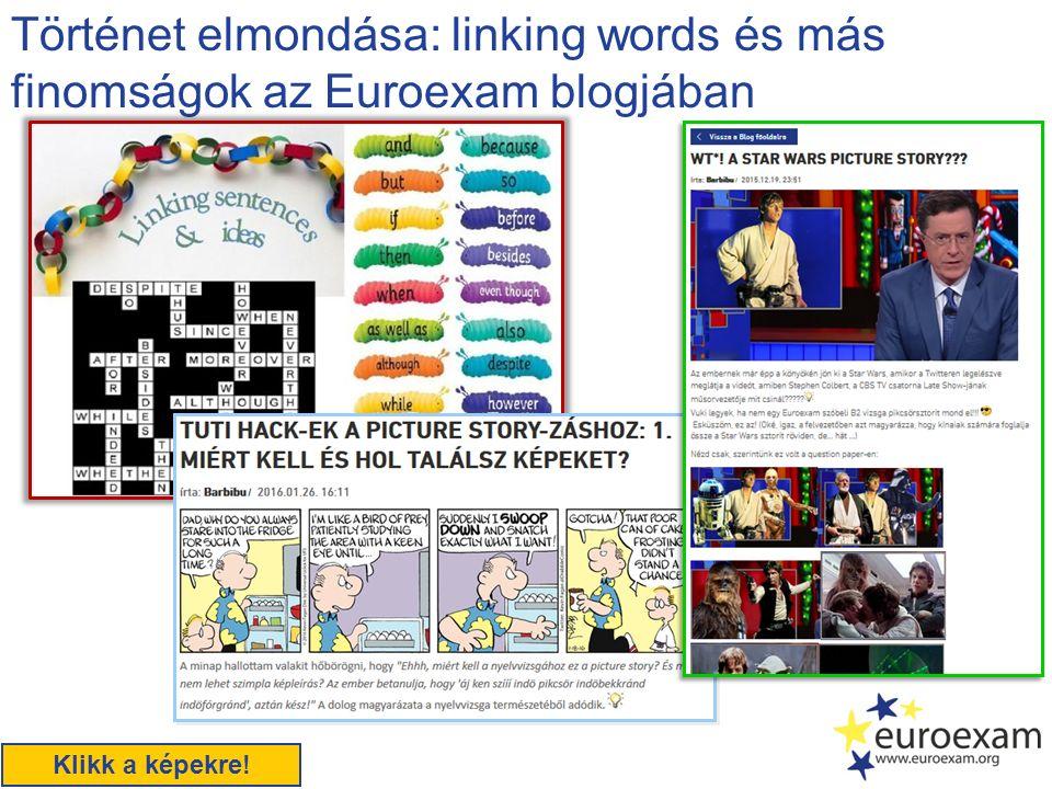 Történet elmondása: linking words és más finomságok az Euroexam blogjában Klikk a képekre!