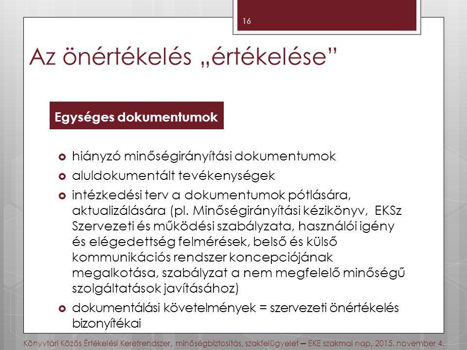  hiányzó minőségirányítási dokumentumok  aluldokumentált tevékenységek  intézkedési terv a dokumentumok pótlására, aktualizálására (pl.