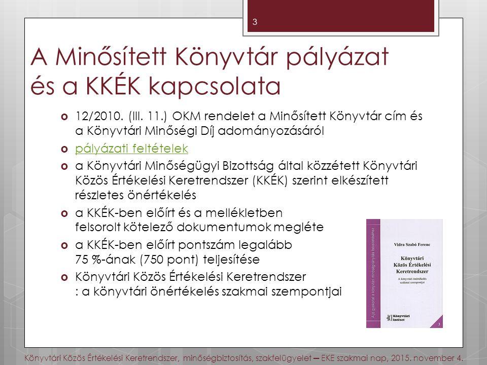 A Minősített Könyvtár pályázat és a KKÉK kapcsolata  12/2010.