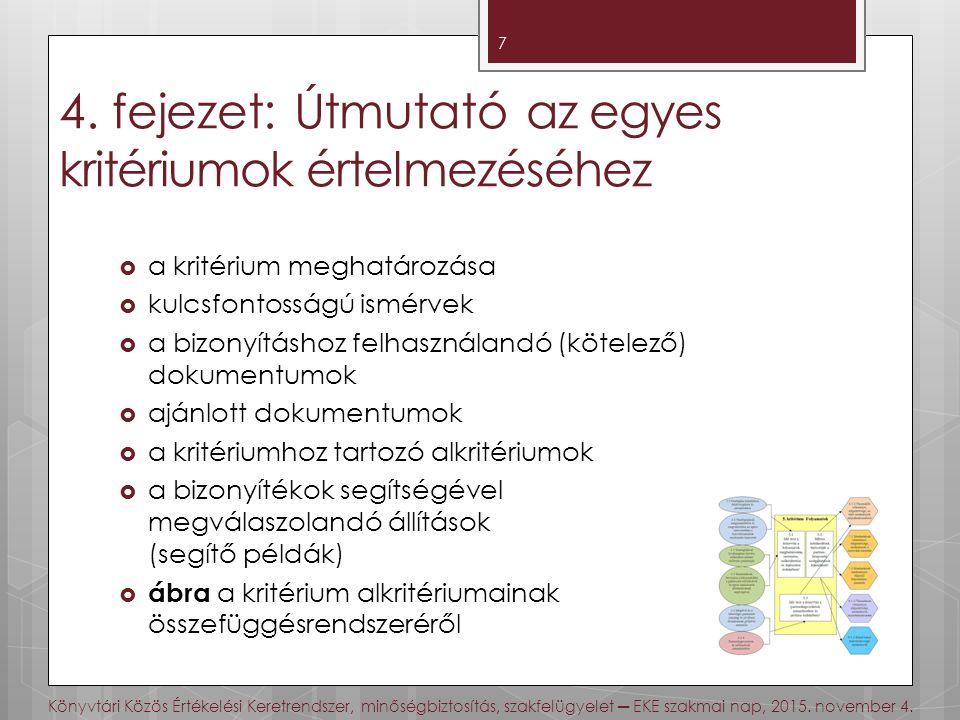 4. fejezet: Útmutató az egyes kritériumok értelmezéséhez  a kritérium meghatározása  kulcsfontosságú ismérvek  a bizonyításhoz felhasználandó (köte