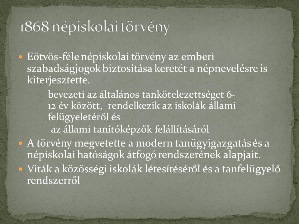 Eötvös-féle népiskolai törvény az emberi szabadságjogok biztosítása keretét a népnevelésre is kiterjesztette.