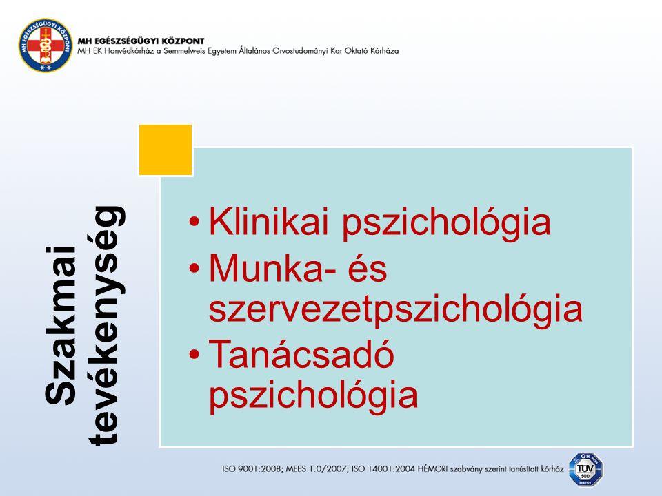 Szakmai tevékenység Klinikai pszichológia Munka- és szervezetpszichológia Tanácsadó pszichológia
